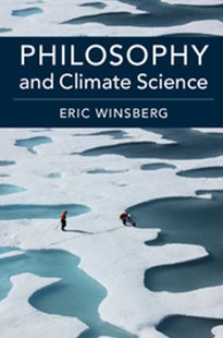 Philosophy and Climate Science by Eric Winsberg (9781316646922) - PaperBack - Philosophy