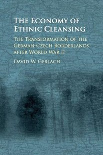 The Economy of Ethnic Cleansing by David W Gerlach (9781316647196) - PaperBack - History European