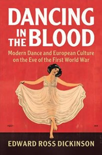 Dancing in the Blood by Edward Ross Dickinson (9781316647219) - PaperBack - Entertainment Dance