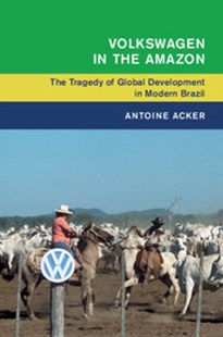 Volkswagen in the Amazon by Antoine Acker (9781316647776) - PaperBack - History Latin America