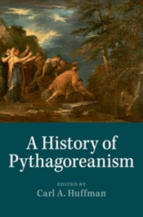 A History of Pythagoreanism by Carl A. Huffman (9781316648476) - PaperBack - Philosophy Ancient