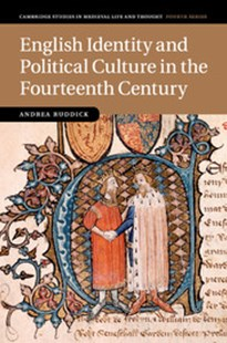 English Identity and Political Culture in the Fourteenth Century by Andrea Ruddick (9781316648858) - PaperBack - History Ancient & Medieval History