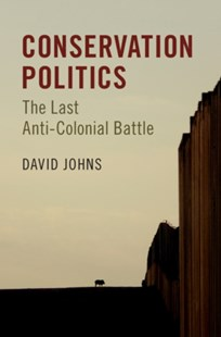 Conservation Politics by David (Portland State University) Johns (9781316648933) - PaperBack - Politics Political Issues