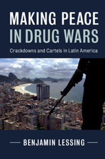 Making Peace in Drug Wars by Benjamin Lessing (9781316648964) - PaperBack - Politics Political Issues