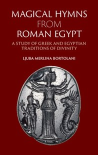 (ebook) Magical Hymns from Roman Egypt - History Ancient & Medieval History
