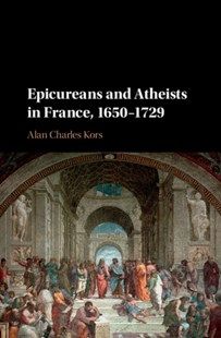 (ebook) Epicureans and Atheists in France, 1650-1729 - History European