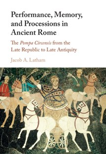 (ebook) Performance, Memory, and Processions in Ancient Rome - Entertainment