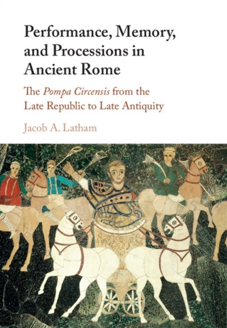 (ebook) Performance, Memory, and Processions in Ancient Rome