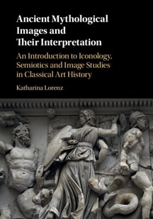 (ebook) Ancient Mythological Images and their Interpretation - Art & Architecture Art History