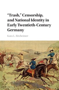 (ebook) 'Trash,' Censorship, and National Identity in Early Twentieth-Century Germany - Business & Finance Organisation & Operations