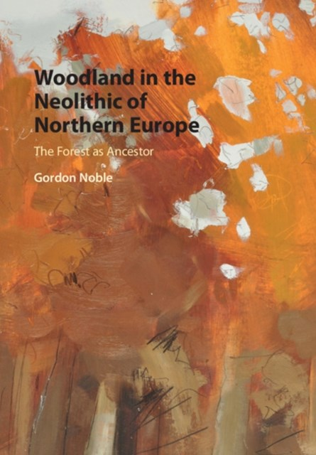(ebook) Woodland in the Neolithic of Northern Europe