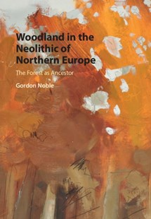 (ebook) Woodland in the Neolithic of Northern Europe - Social Sciences