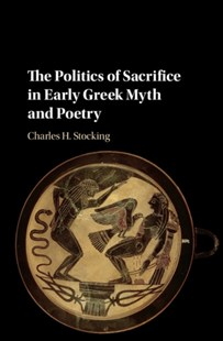 (ebook) Politics of Sacrifice in Early Greek Myth and Poetry - Poetry & Drama Poetry