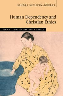 (ebook) Human Dependency and Christian Ethics - Philosophy Modern