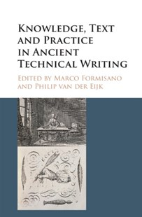 (ebook) Knowledge, Text and Practice in Ancient Technical Writing - History Ancient & Medieval History