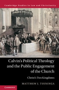 (ebook) Calvin's Political Theology and the Public Engagement of the Church - Religion & Spirituality Christianity