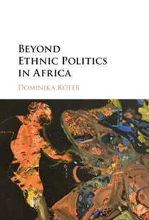 (ebook) Beyond Ethnic Politics in Africa - Politics Political Issues