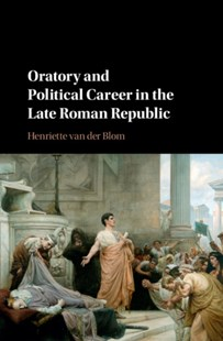 (ebook) Oratory and Political Career in the Late Roman Republic - History Ancient & Medieval History