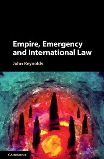 (ebook) Empire, Emergency and International Law - Reference Law