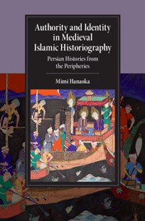 (ebook) Authority and Identity in Medieval Islamic Historiography - History Middle Eastern