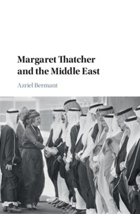 (ebook) Margaret Thatcher and the Middle East - Politics Political Issues