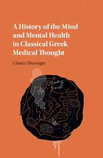 (ebook) History of the Mind and Mental Health in Classical Greek Medical Thought - History Ancient & Medieval History