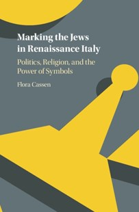 (ebook) Marking the Jews in Renaissance Italy - History Ancient & Medieval History