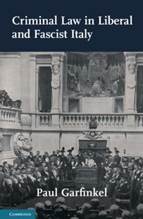 (ebook) Criminal Law in Liberal and Fascist Italy - History European