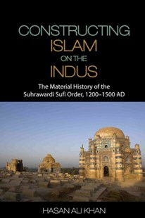 (ebook) Constructing Islam on the Indus - Religion & Spirituality Islam
