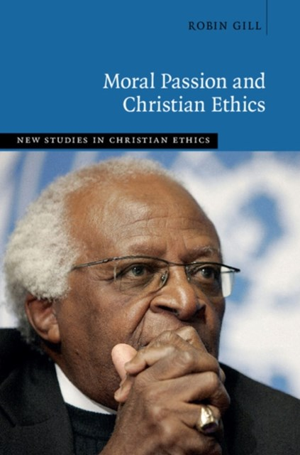 Moral Passion and Christian Ethics