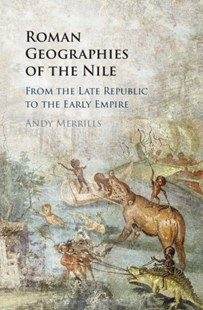 (ebook) Roman Geographies of the Nile - History Ancient & Medieval History