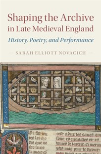 (ebook) Shaping the Archive in Late Medieval England - History Ancient & Medieval History