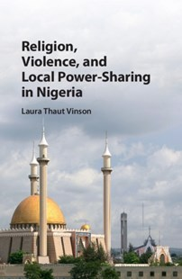 (ebook) Religion, Violence, and Local Power-Sharing in Nigeria - Politics Political Issues