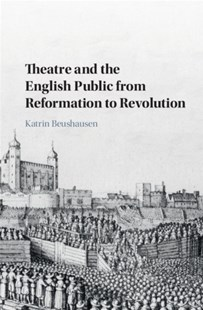 (ebook) Theatre and the English Public from Reformation to Revolution - Entertainment Theatre