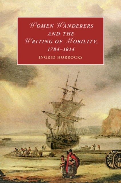 (ebook) Women Wanderers and the Writing of Mobility, 1784-1814