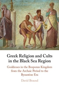 (ebook) Greek Religion and Cults in the Black Sea Region - History Ancient & Medieval History