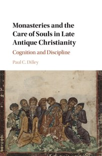 (ebook) Monasteries and the Care of Souls in Late Antique Christianity - History Ancient & Medieval History