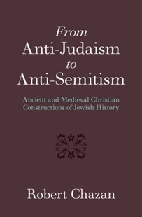 (ebook) From Anti-Judaism to Anti-Semitism - History Ancient & Medieval History