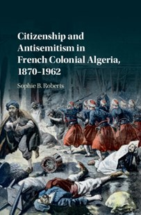 (ebook) Citizenship and Antisemitism in French Colonial Algeria, 1870-1962 - History African