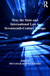 (ebook) War, the State and International Law in Seventeenth-Century Europe - History European