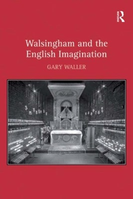 Walsingham and the English Imagination