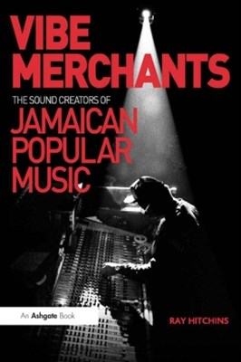 (ebook) Vibe Merchants: The Sound Creators of Jamaican Popular Music