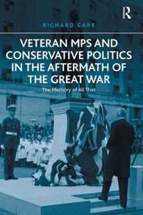 (ebook) Veteran MPs and Conservative Politics in the Aftermath of the Great War - History European