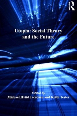 Utopia: Social Theory and the Future