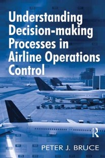(ebook) Understanding Decision-making Processes in Airline Operations Control - Science & Technology Engineering