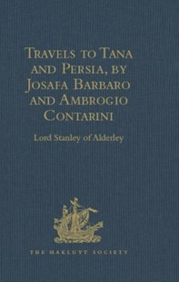 (ebook) Travels to Tana and Persia, by Josafa Barbaro and Ambrogio Contarini - History Ancient & Medieval History