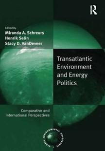 (ebook) Transatlantic Environment and Energy Politics - Politics Political Issues