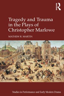 (ebook) Tragedy and Trauma in the Plays of Christopher Marlowe - Reference