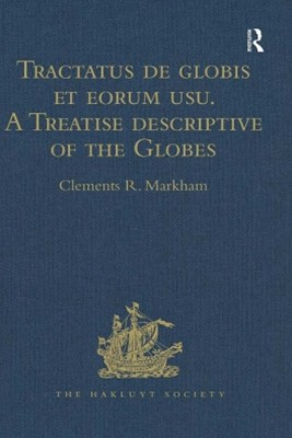 Tractatus de globis et eorum usu. A Treatise descriptive of the Globes constructed by Emery Molyneux
