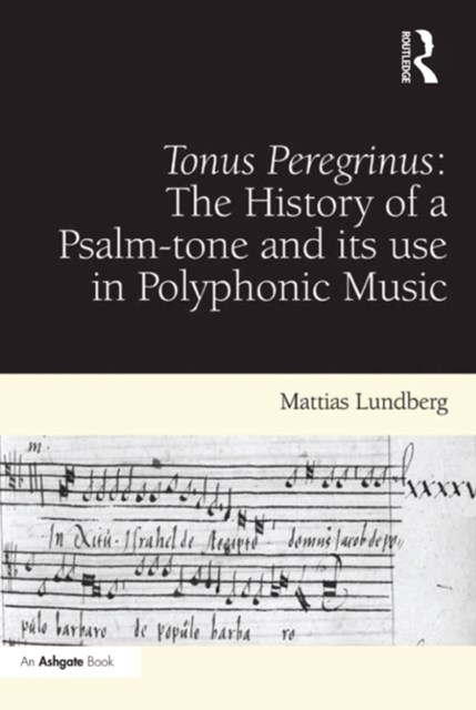 (ebook) Tonus Peregrinus: The History of a Psalm-tone and its use in Polyphonic Music